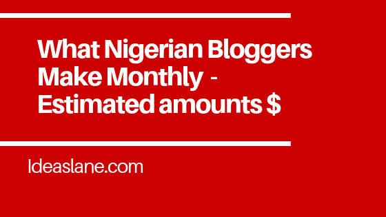 What Nigerian bloggers make monthly from blogging